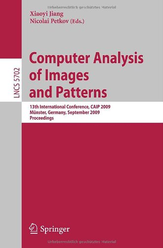 Computer Analysis Of Images And Patterns: 13Th International Conference, Caip 2009, Münster, Germany, September 2-4, 2009, Proceedings (Lecture Notes ... Vision, Pattern Recognition, And Graphics)
