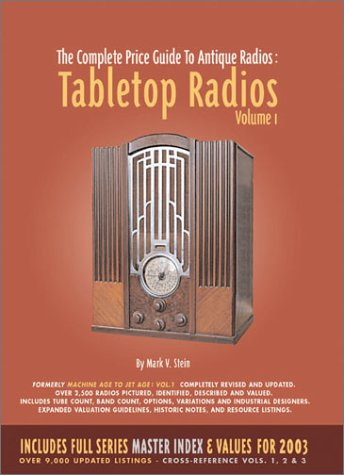 The Complete Price Guide to Antique Radios: Tabletop Radios, 1933-1959