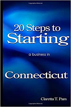 20 Steps To Starting A Business In Connecticut (New Entrepreneur Series) (Volume 7)