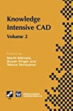 img - for Knowledge Intensive CAD: Volume 2 Proceedings of the IFIP TC5 WG5.2 International Conference on Knowledge Intensive CAD, 16-18 September 1996, ... in Information and Communication Technology) book / textbook / text book