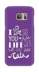 AMEZ i will see you in another life Back Cover For Samsung Galaxy S7 Edge