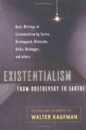 Existentialism from Dostoevsky to Sartre, Revised and...