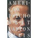 American Psycho ~ Bret Easton Ellis