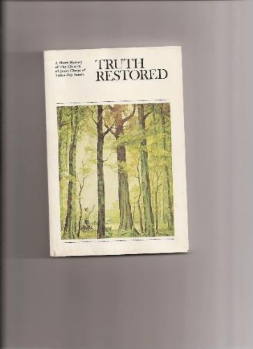Truth Restored, Gordon B. Hinckley