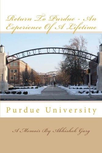 Return to Purdue - An Experience of a Lifetime