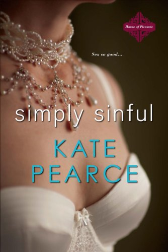 Kate Pearce - Simply Sinful (House of Pleasure)