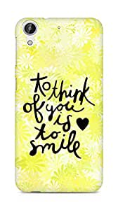 AMEZ to think of you is to smile Back Cover For HTC Desire 626 G