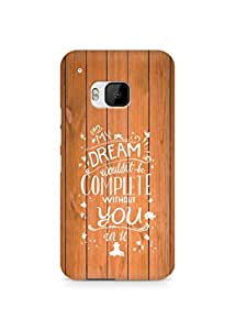 AMEZ my dream wouldnt have been complete without you Back Cover For HTC One M9
