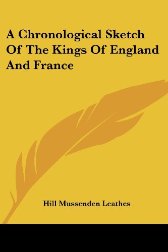 A Chronological Sketch of the Kings of England and France