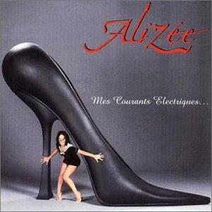 Alizée - Mes Courants Electriques - Zortam Music