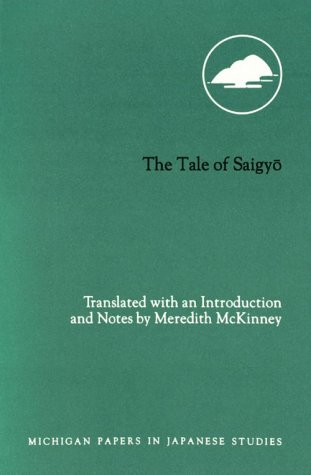 The Tale of Saigyo (Michigan Papers in Japanese Studies)