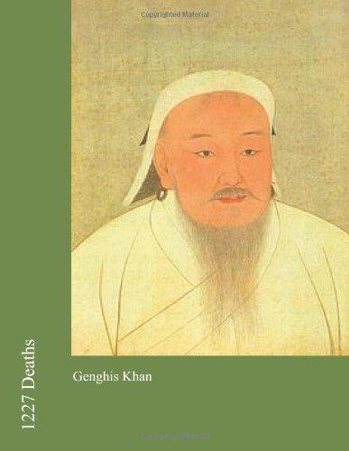 1227 Deaths: Genghis Khan