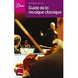 Guide de la musique classique (Dominique Boutel )
