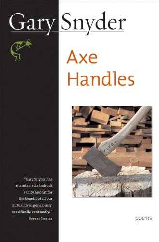 Axe Handles: Poems: Gary Snyder: 9781593760571: Amazon.com: Books