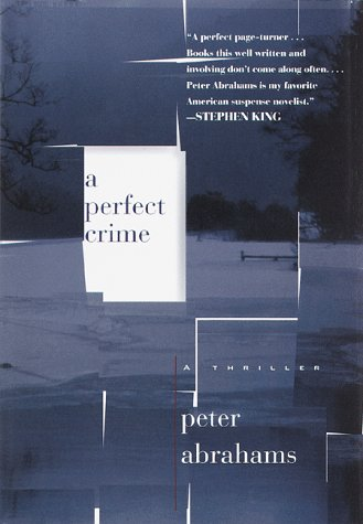 A Perfect Crime, PETER ABRAHAMS