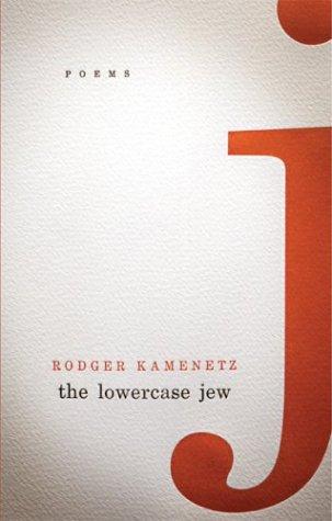Lowercase Jew, RODGER KAMENETZ