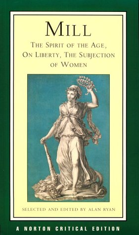 Mill: The Spirit of the Age, On Liberty, The Subjection...