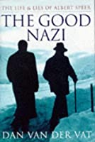The Good Nazi: The Life And Lies Of Albert Speer