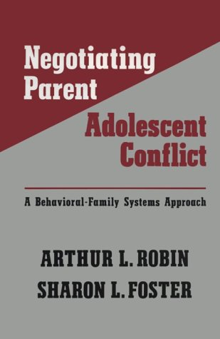 Negotiating Parent-Adolescent Conflict: A Behavioral-Family Systems Approach (The Guilford Family Therapy)