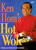 img - for KEN HOM'S HOT WOK: OVER 150 ONE-PAN WONDERS book / textbook / text book