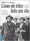 Lanno più felice della mia vita. Un viaggio in Italia (1954-55)