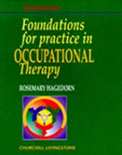 Foundations for Practice in Occupational Therapy by Edward A. S. Duncan PhD BSc(Hons) Dip CBT