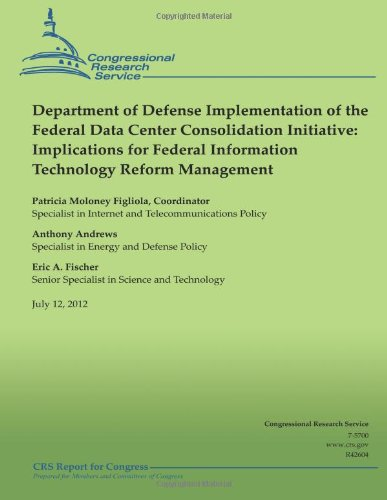 Department Of Defense Implementation Of The Federal Data Center Consolidation Initiative: Implications For Federal Information Technology Reform Management