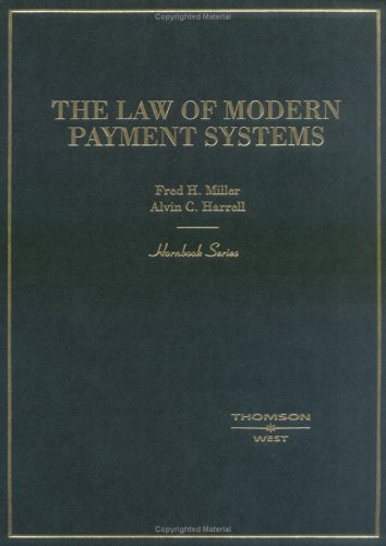 Law of Modern Payment Systems and Notes (Hornbook Series)