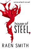 House of Steel (Unraveled)