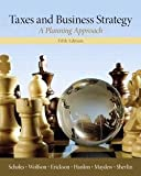 Taxes and Business Strategy : A Planning Approach (Hardcover)--by Myron S. Scholes [2014 Edition]