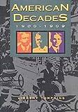 American Decades: 1900-1909