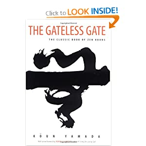 The Gateless Gate: The Classic Book of Zen Koans Koun Yamada and Ruben L. F. Habito