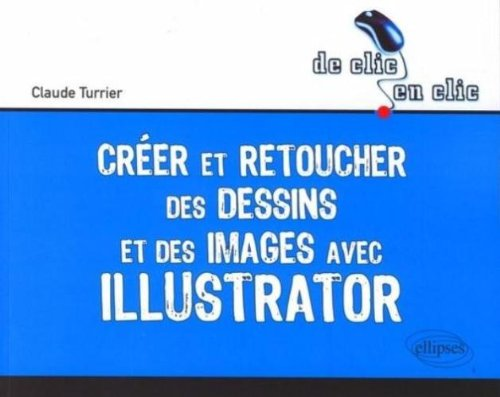 Creer & Retoucher des Dessins & des Images avec Illustrator