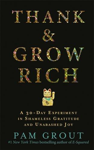 thank-grow-rich-a-30-day-experiment-in-shameless-gratitude-and-unabashed-joy
