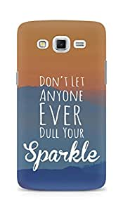 AMEZ dont let anyone dull your sparkle Back Cover For Samsung Galaxy Grand Max