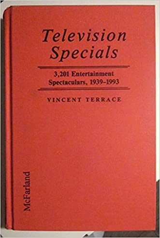 Television Specials: 3,201 Entertainment Spectaculars, 1939-1993