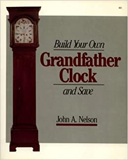 Build Own Grandfather Clock