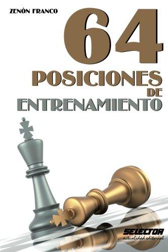 64 posiciones de entrenamiento  [Franco, Zenón] (Tapa Blanda)