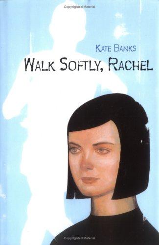 Walk Softly Rachel by Kate Banks