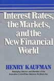 Interest Rates, the Markets, and the New Financial World