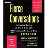 Fierce Conversations: Achieving Success at Work & in Life, One Conversation at a Time (Audio CD)