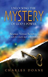 Unlocking The Mystery Of God's Power Charles Doane