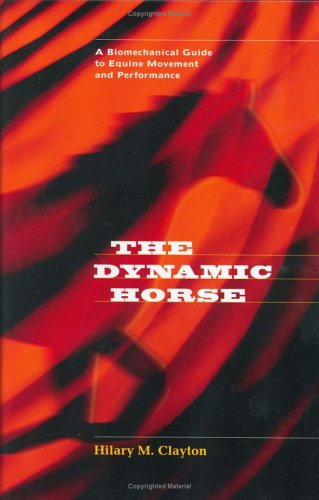 The Dynamic Horse A Biomechanical Guide to Equine Movement and Performance PDF