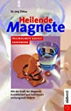 Heilen mit Magneten - Buch und Heilmagnet - Heilmagnete gezielt anwenden - Jörg Zittlau