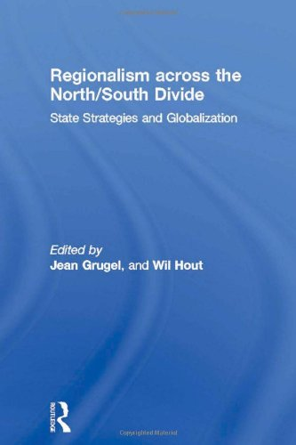 Regionalism across the North/South Divide: State Strategies and Globalization (Routledge/ECPR Studies in European Political Science)