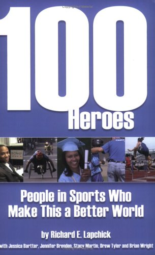 100 Heroes: People in Sports Who Make This a Better World...