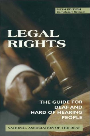 Legal Rights, 5th Ed.: The Guide for Deaf and Hard of...