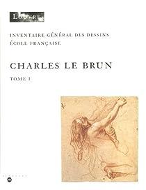 Inventaire des dessins de Charles le Brun (2 volumes), 1619-1690 par Mus�e du Louvre