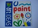 Five Minute Art - Paint (5 Minute Art Ideas)