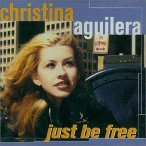 Christina Aguilera - Just Be Free (CDM) - Zortam Music